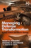 Managing Defense Transformation: Agency, Culture and Service Change
