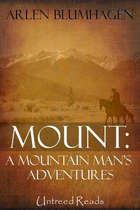 Mount: A Mountain Man's Adventures
