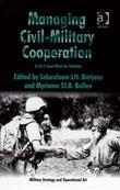 Managing Civil-Military Cooperation: A 24/7 Joint Effort for Stability