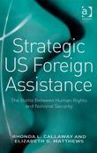 Strategic US Foreign Assistance: The Battle Between Human Rights and National Security