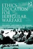 Ethics Education for Irregular Warfare
