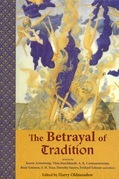 The Betrayal of Tradition: Essays on the Spiritual Crisis of Modernity