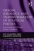 Origin, Ideology and Transformation of Political Parties: East-Central and Western Europe Compared