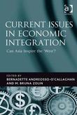 Current Issues in Economic Integration: Can Asia Inspire the 'West'?