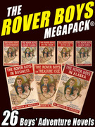 The Rover Boys MEGAPACK®: 26 Boys' Adventure Novels