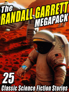 The Randall Garrett Megapack: 25 Classic Science Fiction Stories