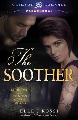 Elle J Rossi - The Soother: Book Two of the Brennan Coven Trilogy