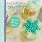 Seasonal Push Pop Cakes: More than 10 push pop cake designs for seasonal celebrations