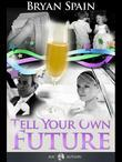 Tell Your Own Future