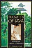 The Magus of Java: Teachings of an Authentic Taoist Immortal