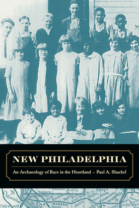 New Philadelphia: An Archaeology of Race in the Heartland