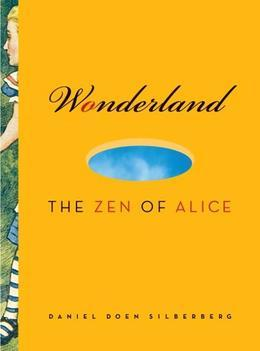 Wonderland: The Zen of Alice