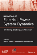 Handbook of Electrical Power System Dynamics: Modeling, Stability, and Control