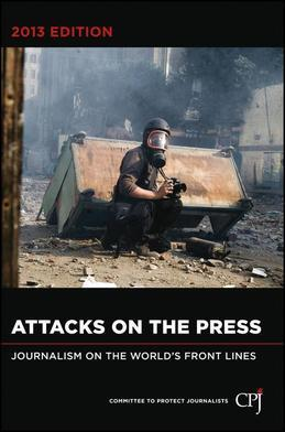 Attacks on the Press: Journalism on the World's Front Lines