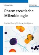 Pharmazeutische Mikrobiologie: Qualitätssicherung, Monitoring, Betriebshygiene