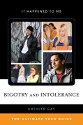 Bigotry and Intolerance: The Ultimate Teen Guide