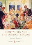 Debutantes and the London Season