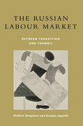 The Russian Labour Market: Between Transition and Turmoil