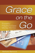 Grace on the Go: Powerful Prayers to Ease Money Worries: Powerful Prayers to Ease Money Worries