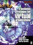 E-Business Strategies for Virtual Organizations