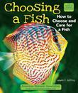Choosing a Fish: How to Choose and Care for a Fish
