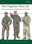 The Yugoslav Wars (2): Bosnia, Kosovo and Macedonia 1992-2001