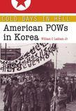 A Cold Days in Hell: American POWs in Korea
