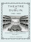 Theatre in Dublin, 1745-1820: A Calendar of Performances