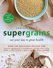 Supergrains: Eat your way to great health
