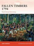 Fallen Timbers 1794: The US Army's first victory