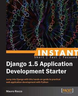 Instant Django Application Development Starter