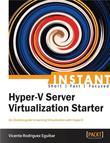 Instant Hyper-V Server Virtualization Starter