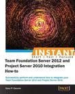 InstantTeam Foundation Server 2012 and Project Server 2010 Integration How-to