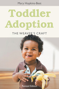 Toddler Adoption: The Weaver's Craft Revised Edition