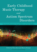 Early Childhood Music Therapy and Autism Spectrum Disorders: Developing Potential in Young Children and their Families