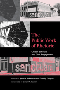 The Public Work of Rhetoric: Citizen-Scholars and Civic Engagement
