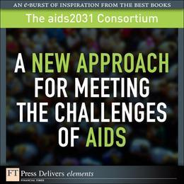 A New Approach for Meeting the Challenges of AIDS