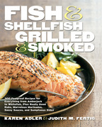 Fish &amp; Shellfish, Grilled &amp; Smoked: 300 Foolproof Recipes for Everything from Amberjack to Whitefish, Plus Really Good Rubs, Marvelous M
