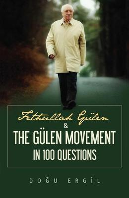 Fethullah Gulen and the Gulen Movement in 100 Questions