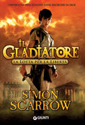 Il gladiatore. La lotta per la libertà