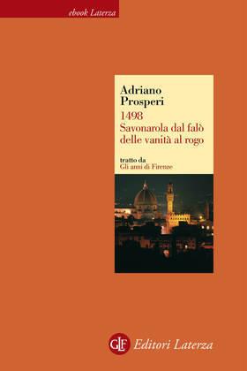 1498. Savonarola dal falò delle vanità al rogo