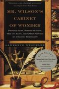 Mr. Wilson's Cabinet Of Wonder: Pronged Ants, Horned Humans, Mice on Toast, and Other Marvels of Jurassic Techno  logy