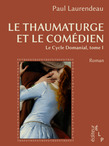 Le thaumaturge et le comédien (Le cycle Domanial 1)