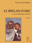 Le brelan d'Arc (Le cycle Domanial 3)