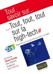Tout savoir sur... Tout, tout, tout sur la high-tech