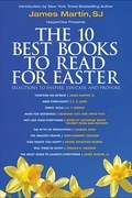 The 10 Best Books to Read for Easter: Selections to Inspire, Educate, &amp; Provoke