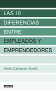 Las 10 diferencias entre empleados y emprendedores