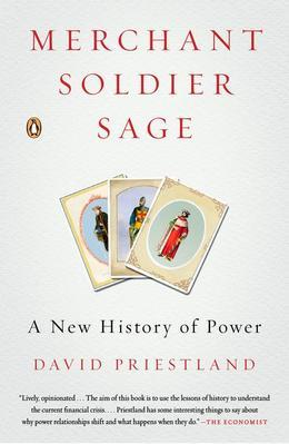 Merchant, Soldier, Sage: A History of the World in Three Castes