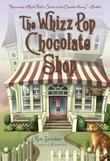 The Whizz Pop Chocolate Shop