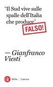 """""""Il Sud vive sulle spalle dell'Italia che produce"""" Falso!"""